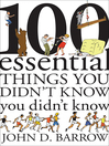 100 Essential Things You Didn&#39;t Know You Didn&#39;t Know (eBook)